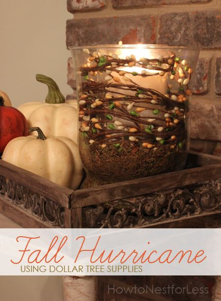 dollar tree fall hurricane centerpiece -  would be nice to make for Christmas gifts too.