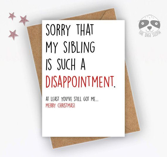Funny Christmas Card Sorry My Sibling Is Such A Disappointment Merry Christmas Card For Mum Mom Christmas Humor Ecards Christmas Humor Christmas Card Sayings