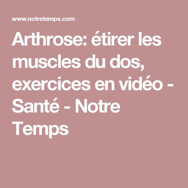 Arthrose: étirer les muscles du dos, exercices en vidéo - Santé - Notre Temps