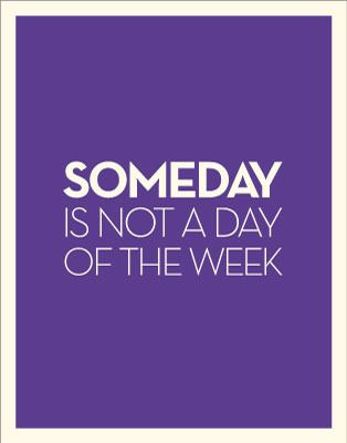 Someday: Inspirational Quote, Sayings, Thoughts, Someday, Quotes, Motivation, Wisdom, So True