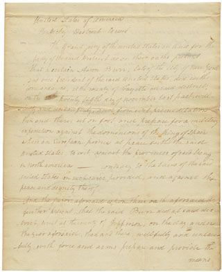 """In 1806, the third vice president of the United States was indicted for treason against his own country. Aaron burr, vice president under Thomas Jefferson, was a political adventurer who allegedly schemed to form a new nation out of the West. The indictment, dated November 25, 1806, notes that """"Aaron Burr, late of the City of New York and vice president of the said United States did . . . prepare for a military expedition against the dominions of the King of Spain. . ."""""""