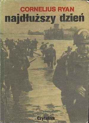 Najdłuższy dzień (6 czerwca 1944), Cornelius Ryan, Czytelnik, 1990, http://www.antykwariat.nepo.pl/najdluzszy-dzien-6-czerwca-1944-cornelius-ryan-p-671.html