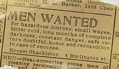 The actual advertisement for the crew for Shackleton's Antarctic expedition