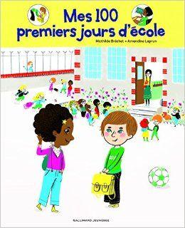 Amazon.fr - Les 100 premiers jours d'école - Mathilde Bréchet, Amandine Laprun - Livres