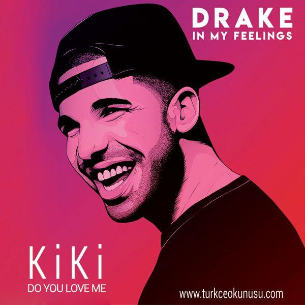 Arabadan Inip Dans Edilen Meshur Sarki Drake In My Feelings Diger Adiyla Kiki Do You Love Me Turkce Okunusu Sizlerle Dreyk In May Fiili Drake Sarkilar Turkce