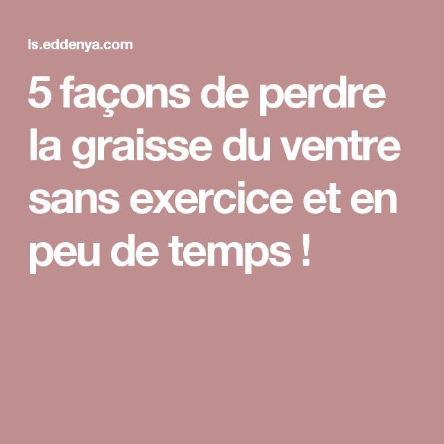 5 façons de perdre la graisse du ventre sans exercice et en peu de temps !