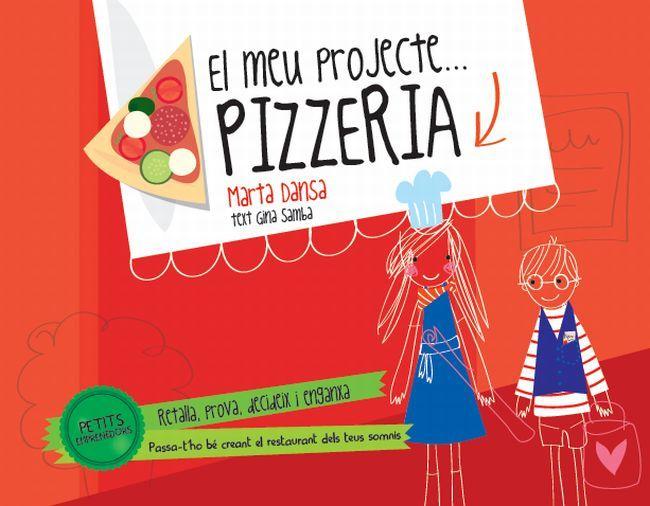 El meu projecte... Pizzeria. Petits emprenedors. Marta Dansa. Estrella polar. http://www.grup62.cat/llibre-petits-emprenedors-pizzeria-113086.html