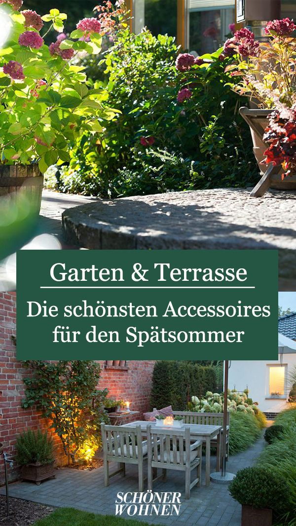 Spatsommer Den Garten Mit Accessoires Verschonern Garten Garten Terrasse Gartengestaltung
