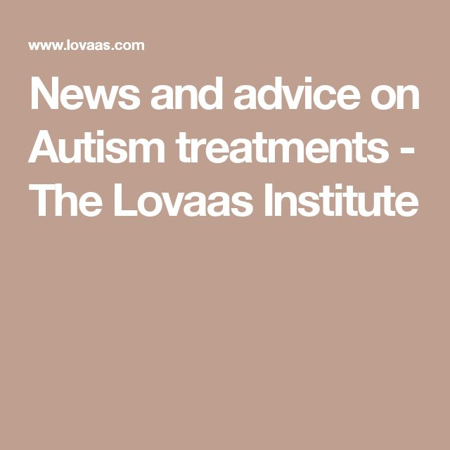 News and advice on Autism treatments - The Lovaas Institute