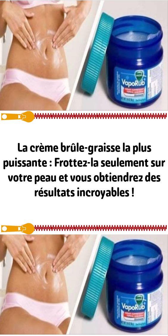 La crème brûle-graisse la plus puissante : Frottez-la seulement sur votre peau et vous obtiendrez de
