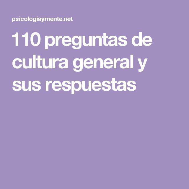 110 preguntas de cultura general y sus respuestas