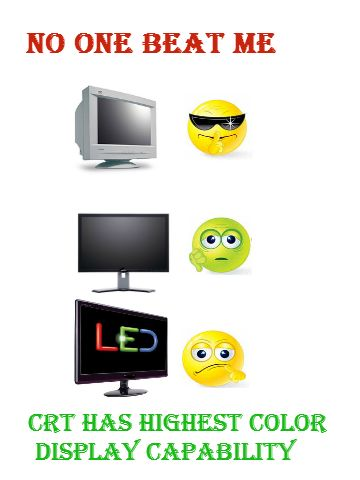 CRT Monitors display colours almost equal to LED monitors.   It is quite interesting write.................