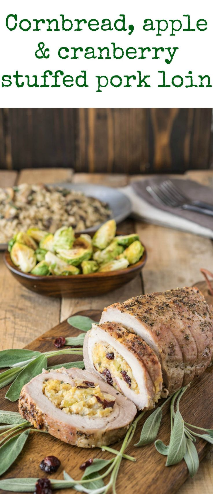 Cornbread, apple & cranberry stuffed pork loin is the winner of any dinner table with all the favorite ingredients of the season. Pork loin is sliced and opened flat, then stuffed with apple, dried cranberries, cornbread and sage, then rolled and roasted.