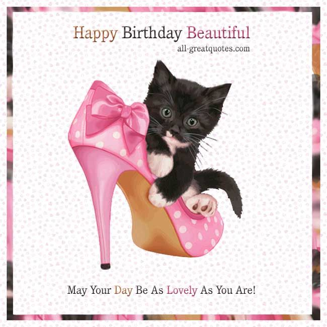 Happy Birthday Beautiful .. May Your Day Be As Lovely As You Are!