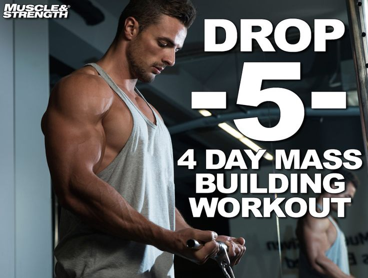 Drop 5 system: 4 day mass building workout split. Blast your body with this potent muscle building workout by Steve Shaw. This four day plan is an upper/lower training split which cycles intensity over a 3 week period.