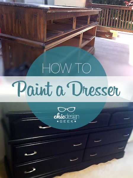 Painting a dresser is not that hard. Here's how to paint a dresser at chicdesigngeek.com