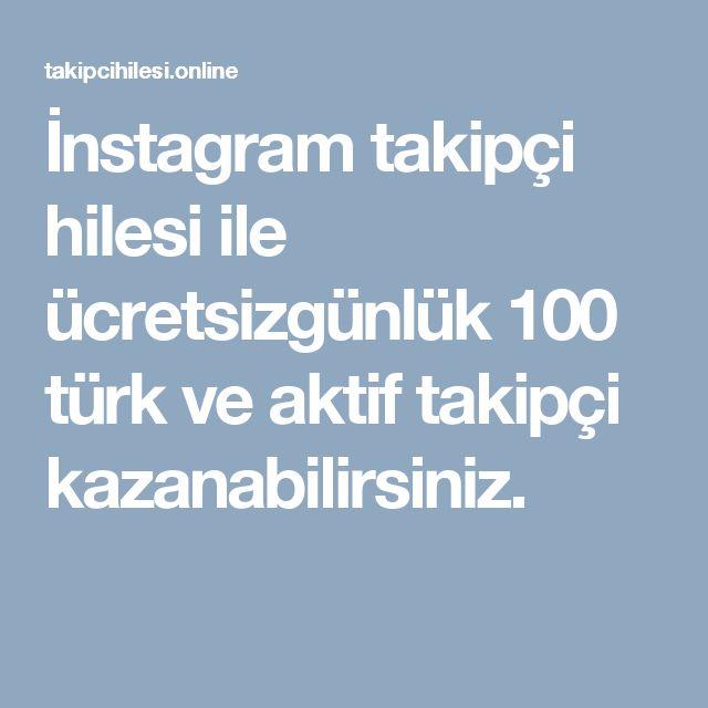 İnstagram takipçi hilesi ile ücretsizgünlük 100 türk ve aktif takipçi kazanabilirsiniz.