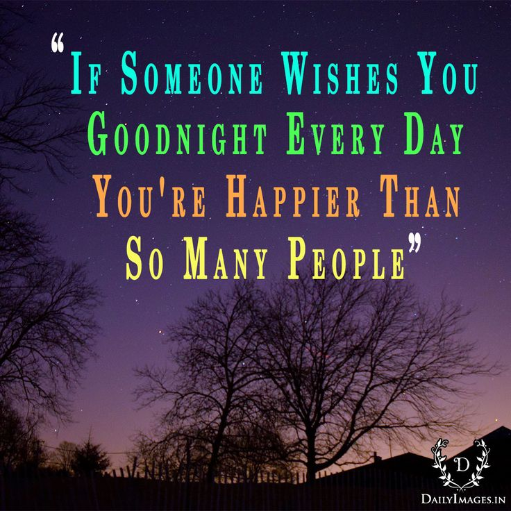 if someone wishes you goodnight every day, you're happier than so many people. #goodnight #gn #quotes