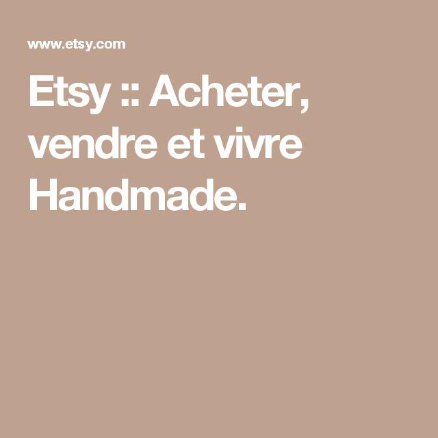 Etsy :: Acheter, vendre et vivre Handmade.