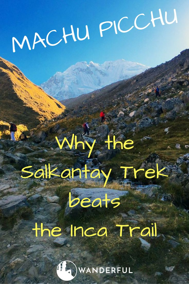 Why You Should Never Hike the Inca Trail to Machu Picchu...When You Can Hike Salkantay | Wanderful | http://www.sheswanderful.com/2016/10/10/salkantay-trail-to-machu-picchu-instead-of-inca-trail/?utm_campaign=coschedule&utm_source=pinterest&utm_medium=Wanderful