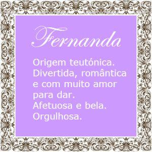 Significado do nome Fernanda | Significado dos Nomes