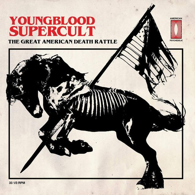 The Great American Death Rattle, a song by Youngblood Supercult on Spotify