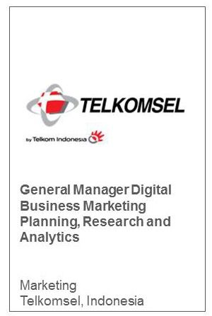 General Manager Digital Business Marketing Planning, Research and Analytics Marketing Telkomsel, Indonesia