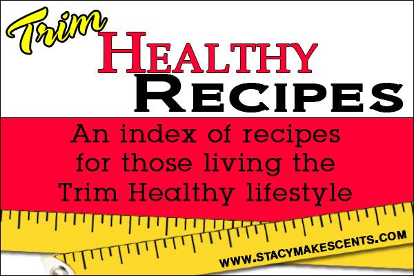 Trim Healthy Recipes - Stacy Makes Cents