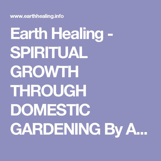 Earth Healing - SPIRITUAL GROWTH THROUGH DOMESTIC GARDENING By Al Frtisch