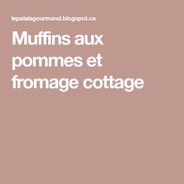 Muffins aux pommes et fromage cottage