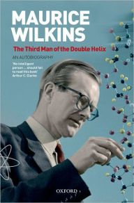 Maurice Wilkins: The Third Man of the Double Helix: An Autobiography by Maurice Wilkins Download