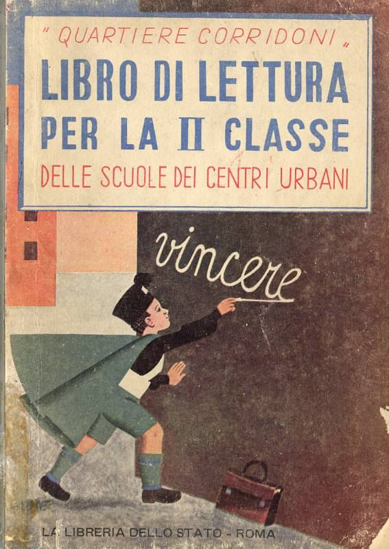 """Libro di lettura per la seconda classe dei centri urbani : quartiere Corridoni"", Roma, Libreria dello Stato (1941) Testo di Pina Ballario, illustrazioni di Bruno Angoletta. / ""Book reading for the second class of urban centers"" neighborhood Corridoni"", Rome, the State Library (1941) Pina Ballario text, illustrations by Bruno Angoletta."