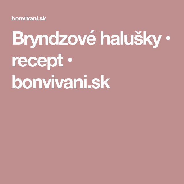 Bryndzové halušky • recept • bonvivani.sk
