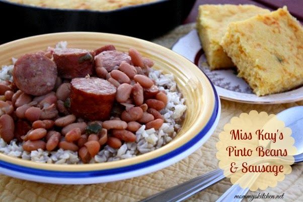 Mommy's Kitchen: Miss Kay's Pinto Beans & Sausage + {Mom's Mexican Cornbread}