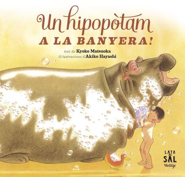 KYOKO MATSUOKA. Un hipopòtam a la banyera! [Madrid] : Lata de Sal, cop. 2013. I*