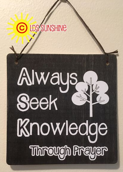ASK - always seek knowledge through prayer!  Love this for the 2017 mutual theme!