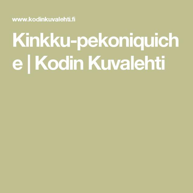 Kinkku-pekoniquiche | Kodin Kuvalehti