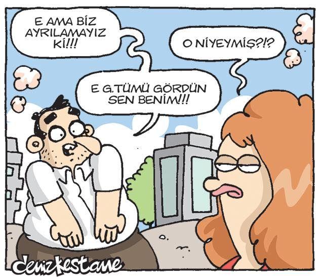 - E ama biz ayrılamayız ki!!!  + O niyeymiş?!?  - E g.tümü gördün sen benim!!!  #karikatür #mizah #matrak #komik #espri #şaka #gırgır #komiksözler