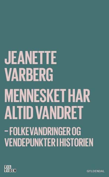 Læs om Mennesket har altid vandret (Til tiden) - folkevandringer og vendepunkter i historien. Udgivet af Gyldendal. Bogens ISBN er 9788702227192, køb den her