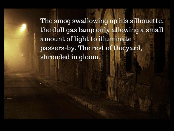 gas lamp, rest was shrouded in gloom