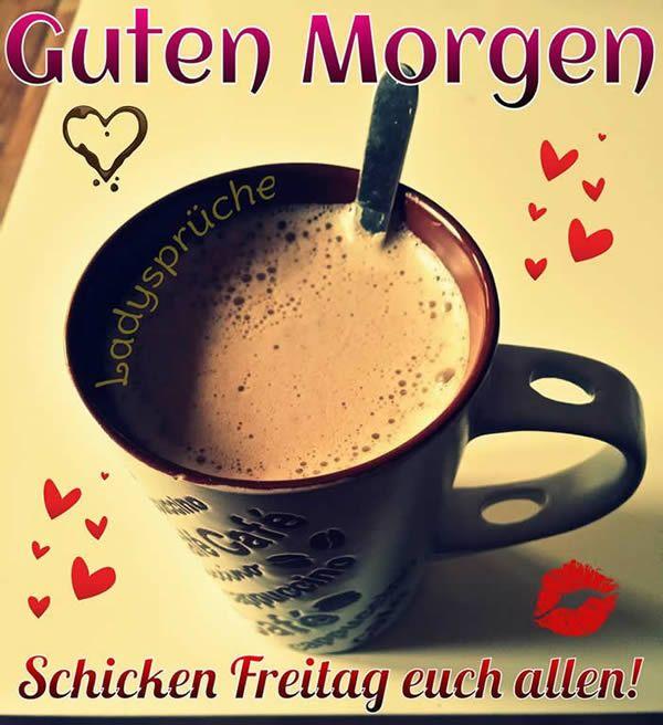 Freitag Gb Pics Guten Morgen Freitag Guten Morgen Kaffee