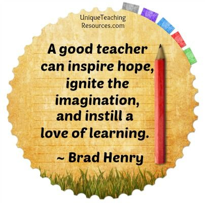 Brad Henry - A good teacher can inspire hope, ignite the imagination, and instill a love of learning.