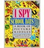 I SPY School Days. School's open for I Spy fans, with a fun learning activity on every page. Readers will find a blackboard scene with brainteasers to solve, a classification puzzle to ponder, a nature scene to explore, and much, much more!