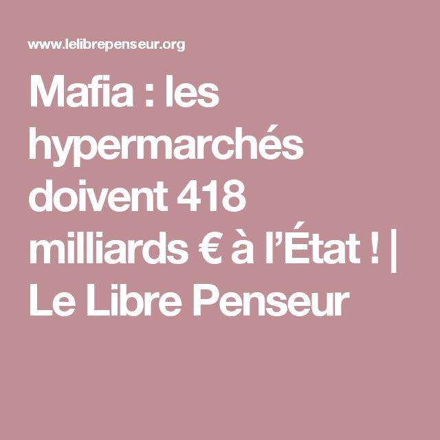 Mafia : les hypermarchés doivent 418 milliards € à l'État ! | Le Libre Penseur