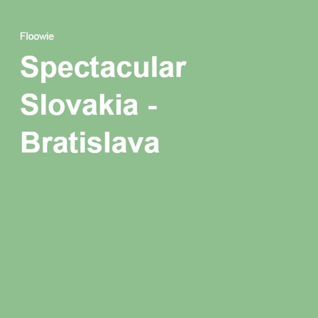 Spectacular Slovakia - Bratislava