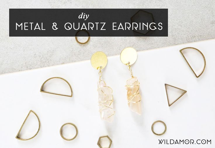 DIY Metal and Quartz Earrings