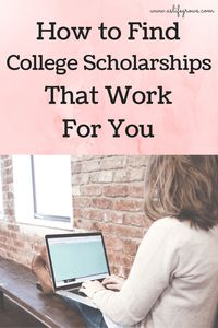 Ready to learn how to find college scholarships that work for you? Read this! Plus, grab our worksheet to help you through your scholarship applications!