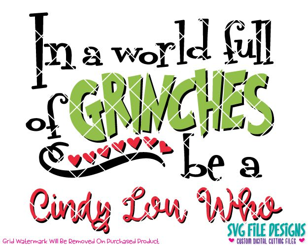 In A World Full Of Grinches Be A Cindy Lou Who SVG Cut File Set
