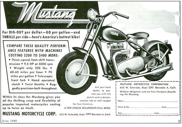 1949 - ad - Mustang Motorcycle - EUA  Before I could legally drive a car I rode a Mustang  moyorcycle lent to me by my brother George