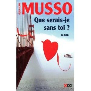 Guillaume Musso - Que serais-je sans toi ?